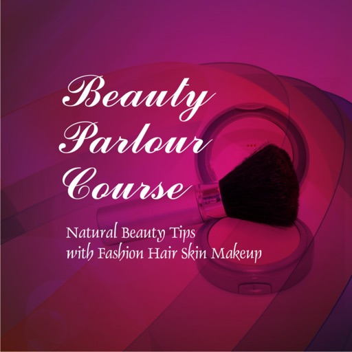 Beauty Parlour Course - Natural Beauty Tips with Fashion Hair Skin