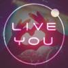 好きな曲をライブに -LIVE YOU 完...