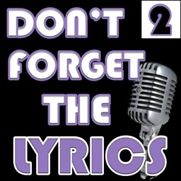 Don't Forget the Lyrics 2