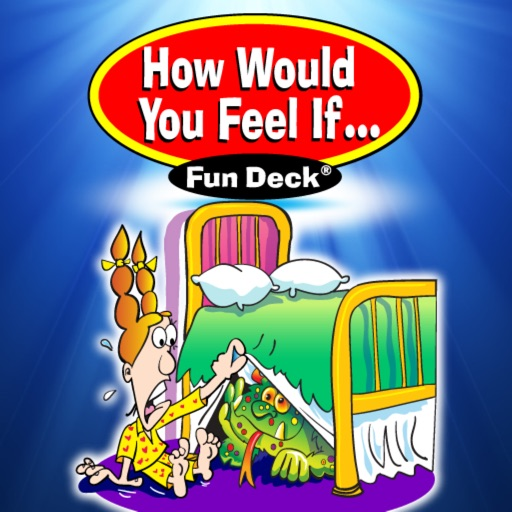 How Would You Feel If ... Fun Deck