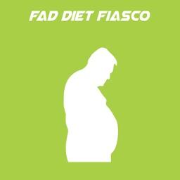 Fad Diet Fiasco+