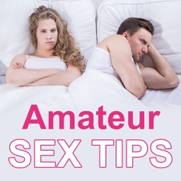 Amateur Sex Tips - Secret Sex Tips for Beginners