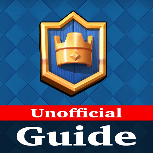 Guide for Clash Royale - Unofficial Guide