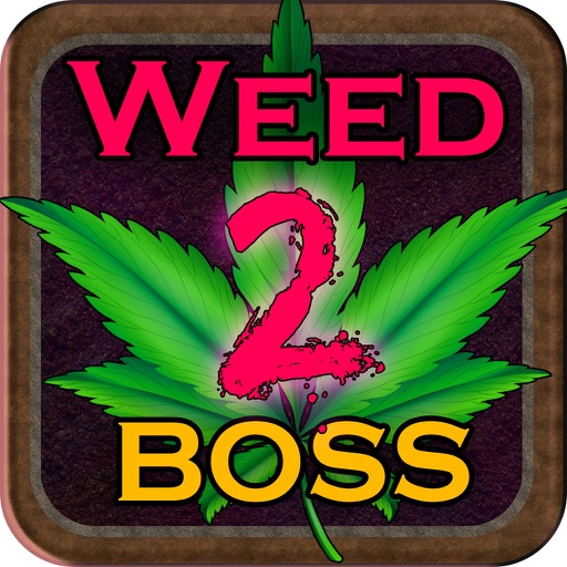 Weed Boss 2 - Run A Ganja Pot Firm And Become The Farm Tycoon Clicker Version