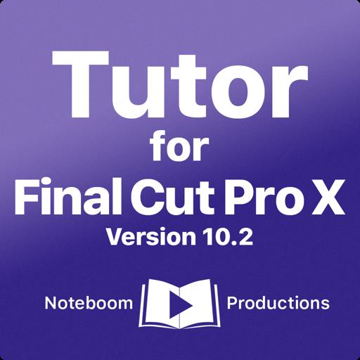 Tutor for Final Cut Pro X (v10.2)