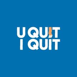 U QUIT I QUIT
