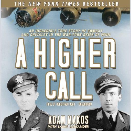 A Higher Call (by Adam Makos)