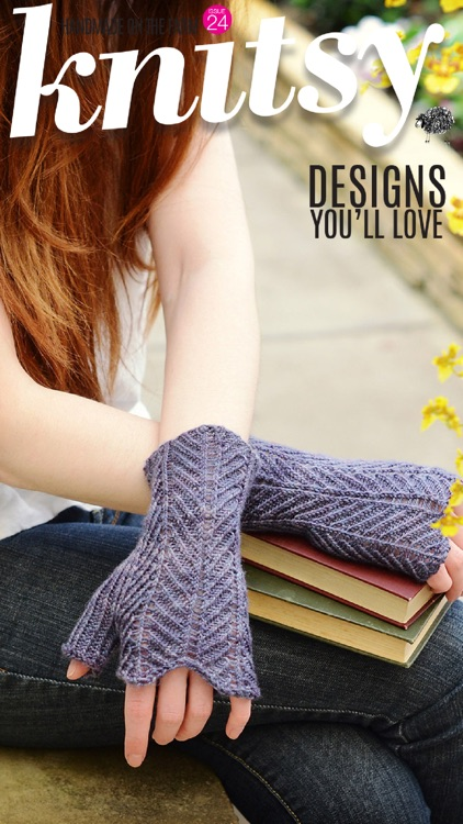 Knitsy Magazine:  The new interactive knitting magazine designed exclusively for the tablet & phone