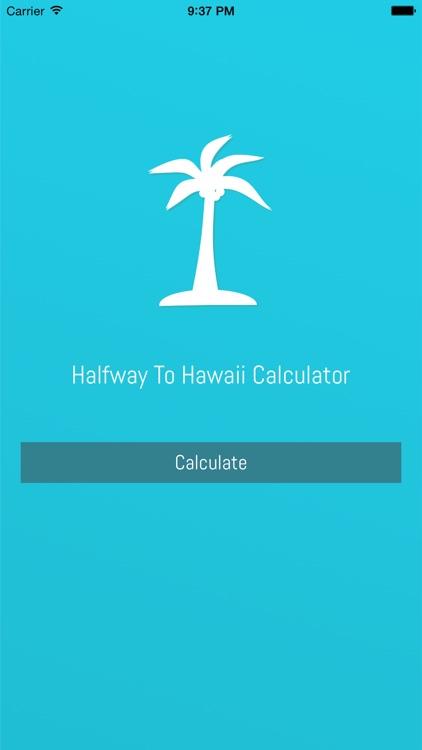 Halfway To Hawaii Calculator