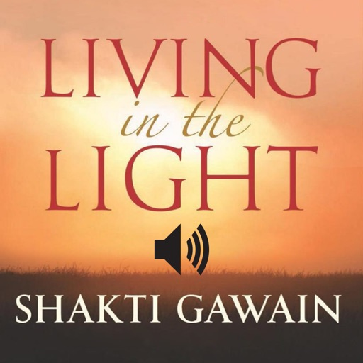 Living in the Light by Shakti Gawain (with Audio)