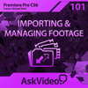 AV for Premiere Pro CS6 101 - Importing and Managing Footage - ASK Video