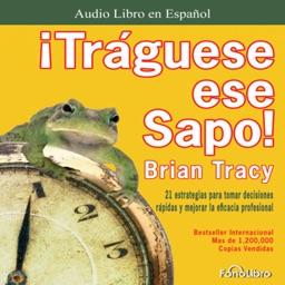 ¡Tráguese ese Sapo! - Brian Tracy