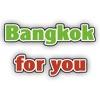 Bangkok for you