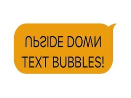Upside Down Text Bubbles