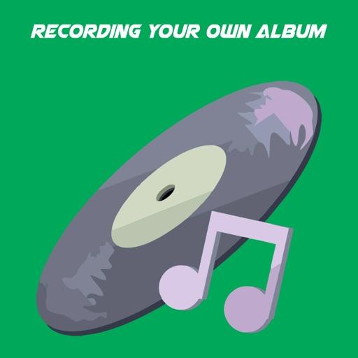 Recording Your Own Album