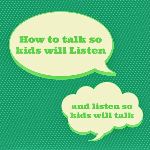 Practical Guide - How to Talk So Kids Will Listen