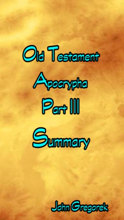 Summary Old Testament Apocrypha (Part 3)
