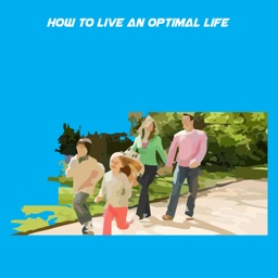 How to Live an Optimal Life+