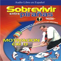 Sobrevivir entre Pirañas - Audiolibro de Autoayuda