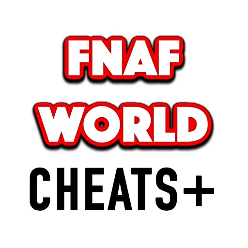 Cheats for FNAF World - Unlock every ending and beat the game with ease! by  T-Logic