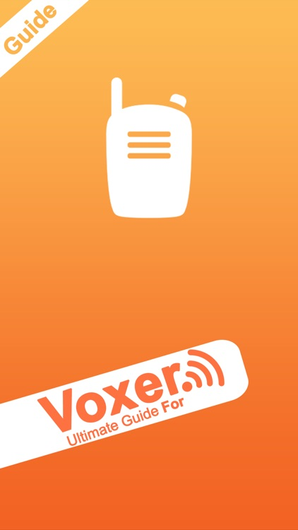 Ultimate Guide For Voxer Walkie Talkie Messenger screenshot-0