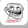 idiot Challenge - The Stupid Test