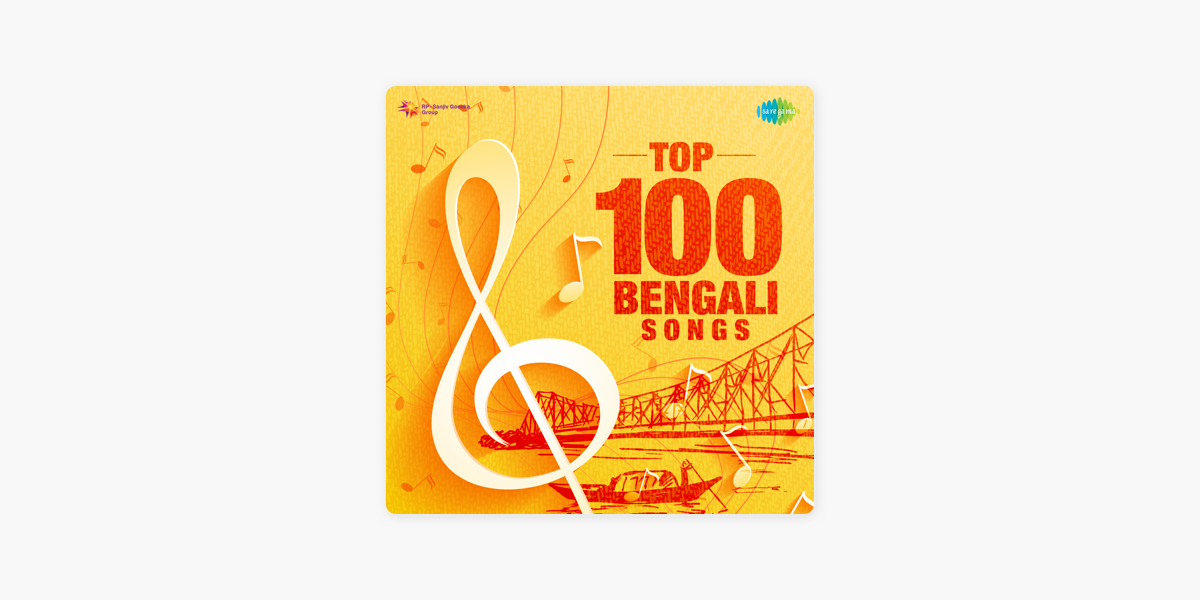Top 100 Bengali Songs By Saregama On Apple Music