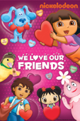 We Love Our Friends (Nickelodeon)
