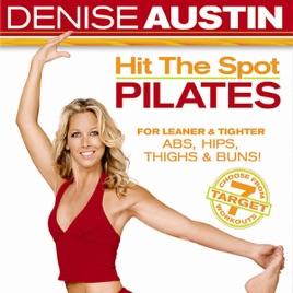 Denise Austin Hit The Spot Pilates On Itunes