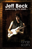Jeff Beck: Performing This Week - Live At Ronnie Scott's