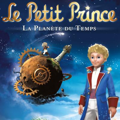 Le Petit Prince, Vol. 1 : La Planète du temps - Le Petit Prince
