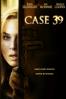 Case 39 - Ray Wright & Christian Alvart