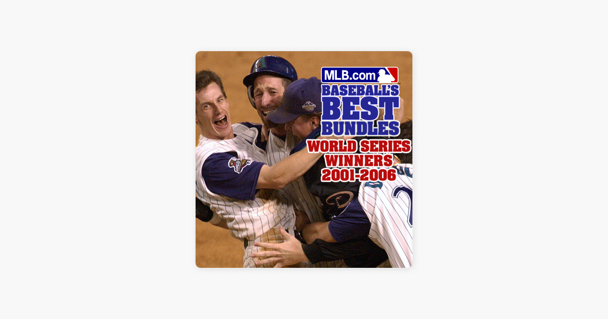 World Series Winners 2001 2006 On ITunes