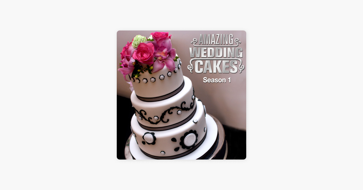 amazing wedding cakes season 1 amazing wedding cakes season 1 on itunes 10726