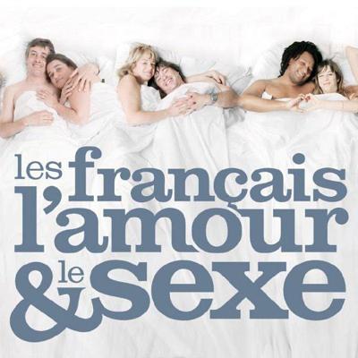 Les francais, l'amour et le sexe - Les francais, l'amour et le sexe