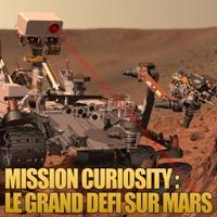 Télécharger Mission Curiosity, Le grand défi sur Mars Episode 1