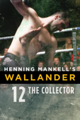 Henning Mankell's Wallander: The Collector