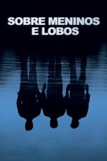 Capa do filme Sobre Meninos e Lobos