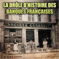 Télécharger La drôle d'histoire des banques françaises Episode 1