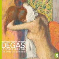 Télécharger Degas, le corps mis à nu Episode 1