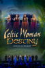 Celtic Woman - Celtic Woman: Destiny (Live In Concert From The Round Room At The Mansion House, Dublin, Ireland)  artwork