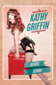 Kathy Griffin: Gurrl Down!