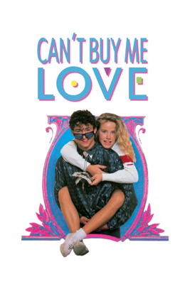 Can't Buy Me Love Movie Synopsis, Reviews