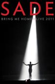 Sade: Bring Me Home - Live 2011
