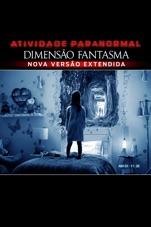 Capa do filme Atividade Paranormal: Dimensão Fantasma (Versão estendida)