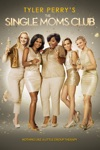 Tyler Perry's the Single Moms Club wiki, synopsis