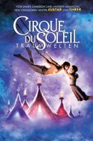Andrew Adamson - Cirque du Soleil : Traumwelten artwork