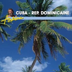 Antoine, Les Grandes Antilles, Cuba & République Dominicaine - Episode 1