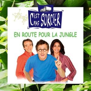 C'est pas sorcier, en route pour la jungle - Episode 1