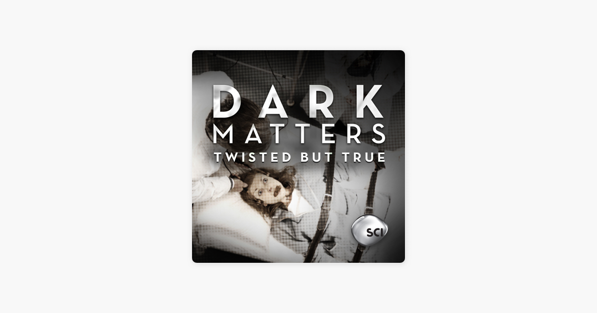 Dark Matters: Twisted But True, Season 3 on iTunes
